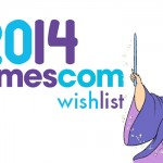 What I Am Wishing For From GamesCom 2014