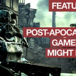 The End is Nigh: 9 Post-Apocalypse Games You Might Enjoy