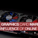 The Graphics Card Market and The Influence of Online Gaming