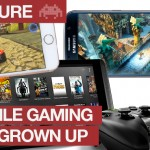 Mobile Gaming Has Grown Up