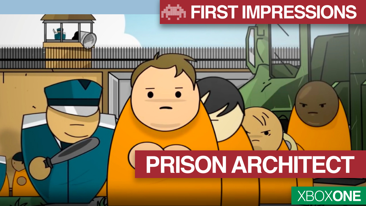 First impressions: Prison Architect | Xbox One