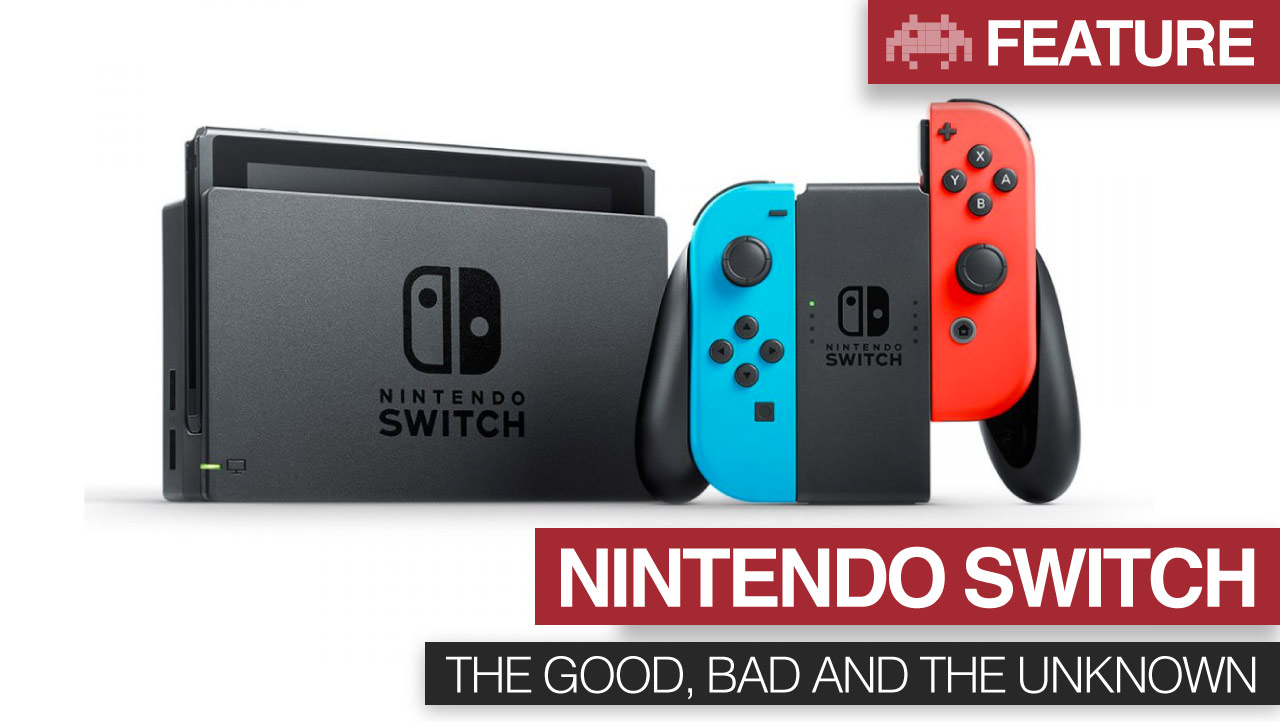 Nintendo Switch The Good Bad And Unknown Gaming Blog