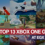 My Top 13 Xbox One Games at EGX Rezzed